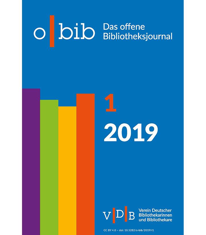 o-bib. Das offene Bibliotheksjournal, Ausgabe 1/2019