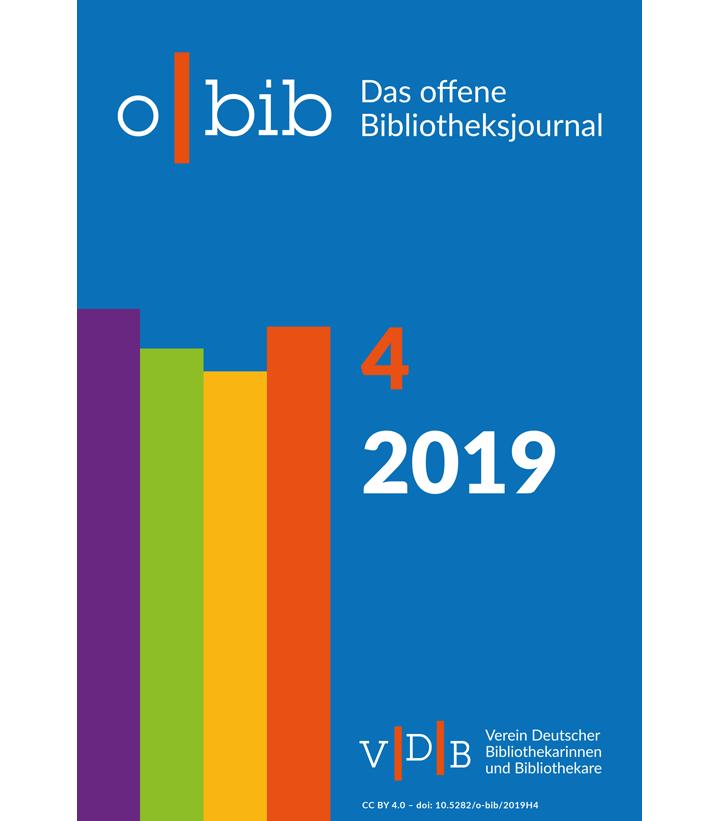 o-bib. Das offene Bibliotheksjournal, Ausgabe 4/2019